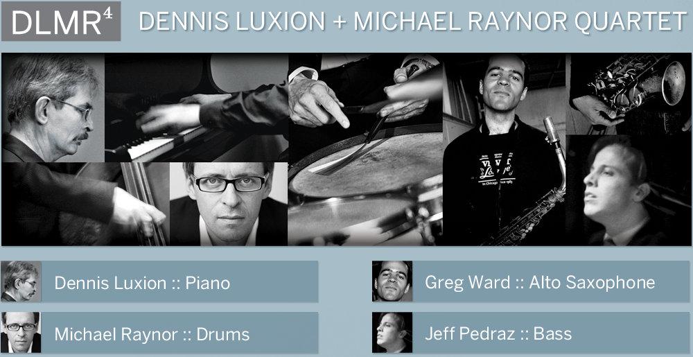 Dennis Luxion + Michael Raynor Quartet